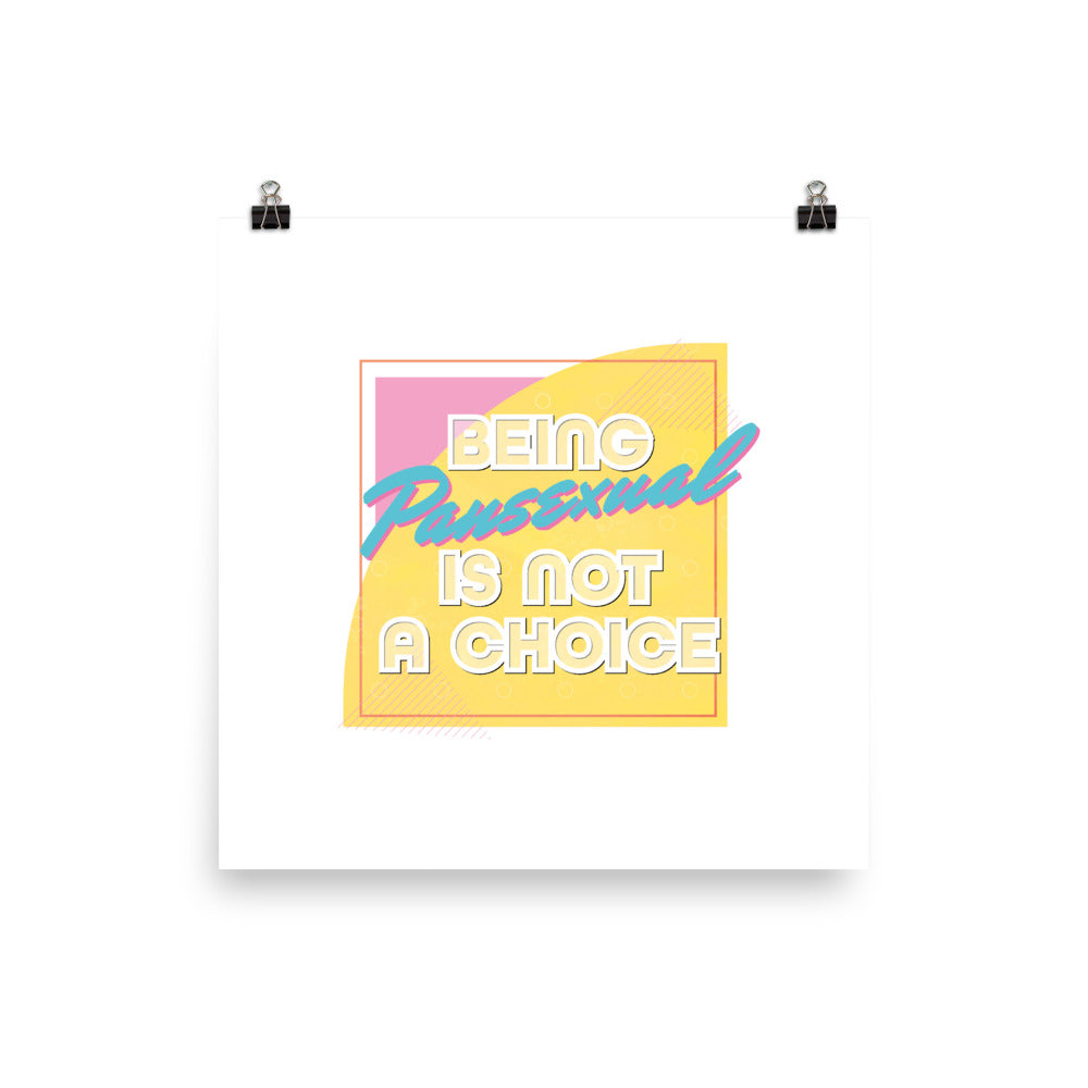 Pansexual Not A Choice Print