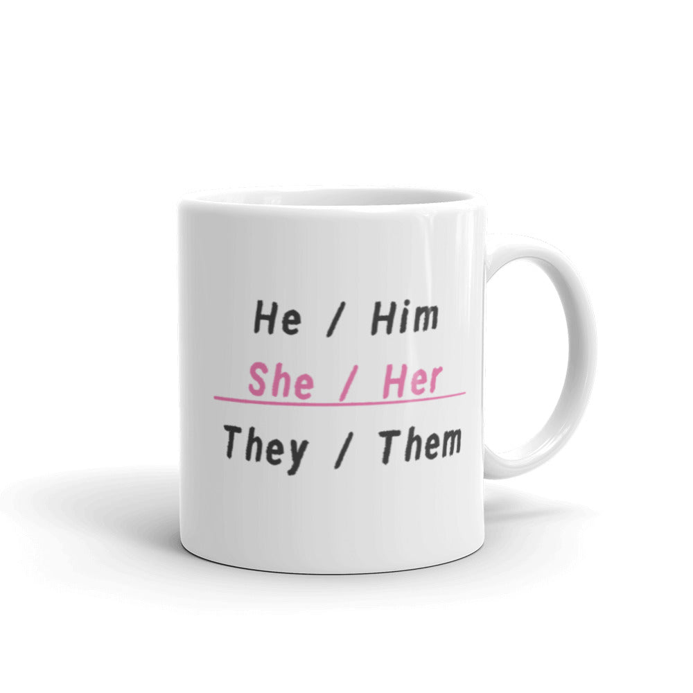 She/Her Pronouns Mug