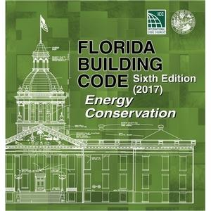 2017 Florida Building Code - Energy Conservation, 6th edition