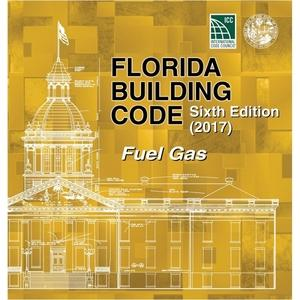 2017 Florida Building Code - Fuel Gas, 6th edition