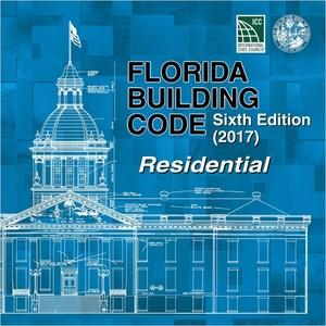 2017 Florida Building Code - Residential, 6th edition