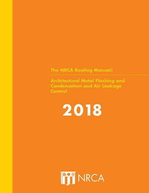 2018 NRCA Roofing Manual: Architectural Metal Flashing, Condensation and Air Leakage Control Book