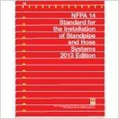 NFPA 14 - Standard for the Installation of Standpipe and Hose Systems, 2013.