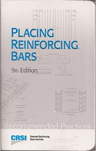 Placing Reinforcing Bars; 9th Edition
