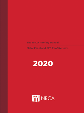 NRCA Roofing Manual: Metal Panel & SPF Roof Systems