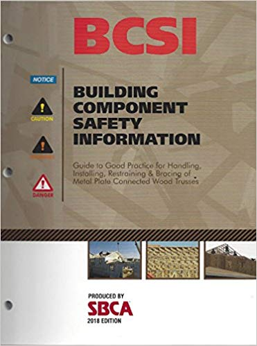 BCSI guide to good practice for handling, Installing, restraining & bracing of metal plate connected wood trusses 2018 Practice Exam