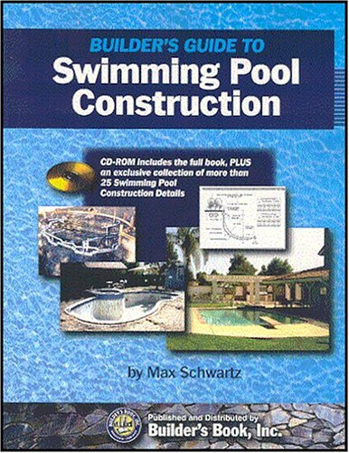 Builder's Guide to Swimming Pool Construction
