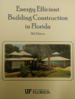Energy Efficient Building Construction in Florida, 9th Edition (2017)