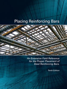 Placing Reinforcing Bars; 10th Edition