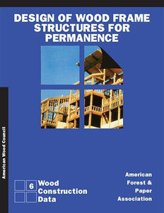 Design of Wood Frame Structures for Permanence, Wood Construction Data, #6, 2006