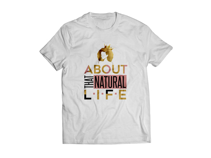 ABOUT THAT NATURAL LIFE TEE- WHITE