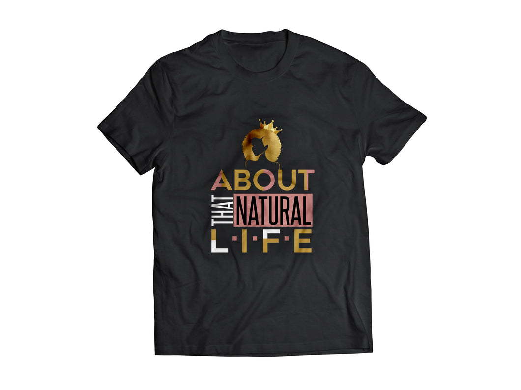 ABOUT THAT NATURAL LIFE TEE- BLACK