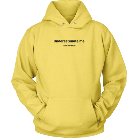 Underestimate Me - Unisex Hoodie w/black text - cormosaic.shop