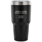Go Do Them - 30 oz Vacuum Tumbler - cormosaic.shop