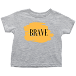 Brave - Toddler T-Shirt - cormosaic.shop