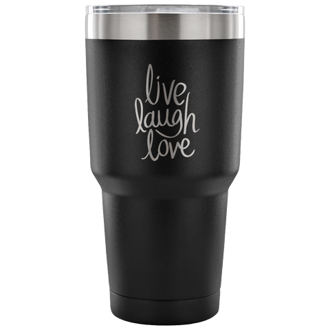 Live Laugh Love - 30 oz Vacuum Tumbler - cormosaic.shop