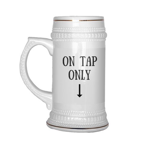 On Tap Only - Beer Stein