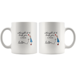 Hello, thought I'd drop you a line - 11oz Mug #funny