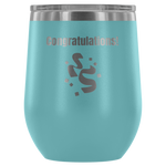 Congratulations - Wine Tumbler - cormosaic.shop