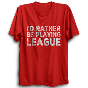 LOL-08 I'd Rather Be Playing League Half Sleeve Red