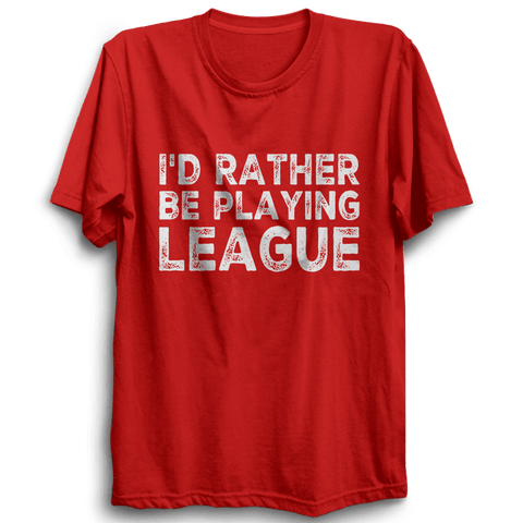 Image of LOL-08 I'd Rather Be Playing League Half Sleeve Red