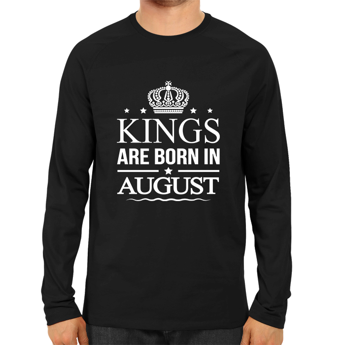 Kings Are Born In August -Full Sleeve Black