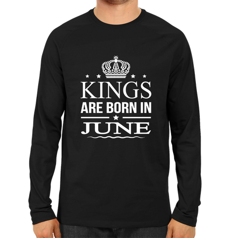 Kings Are Born In June -Full Sleeve Black