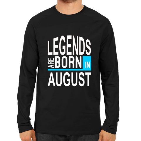 Image of Legends Are Born In August 2 -Full Sleeve Black