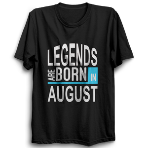 Legends Are Born In August 2 -Half Sleeve Black