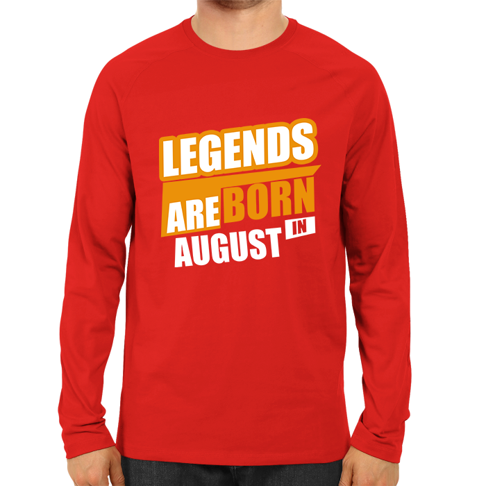Legends Are Born In August -Full Sleeve Red