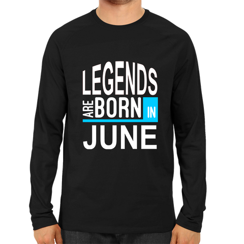 Image of Legends Are Born In June 2 -Full Sleeve Black