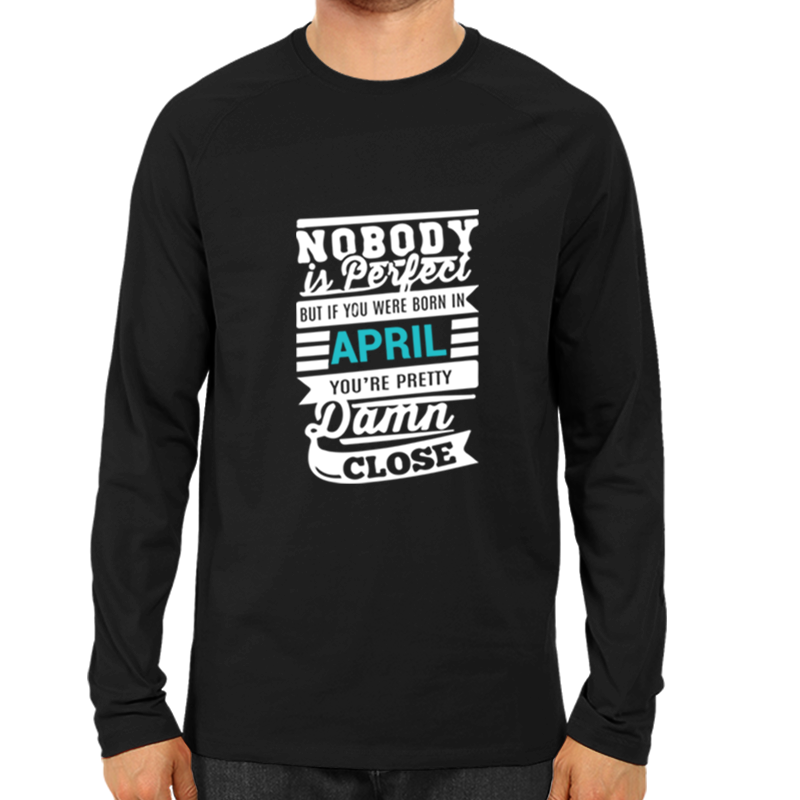 Nobody Is Perfect April -Full Sleeve Black