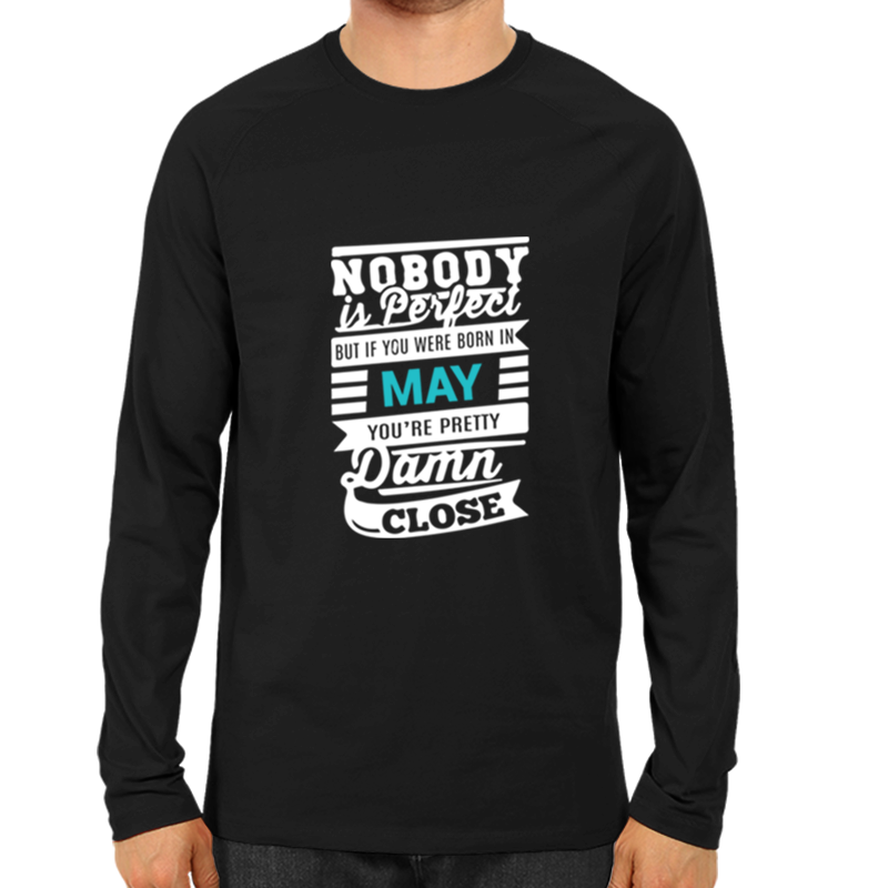 Nobody Is Perfect May -Full Sleeve Black