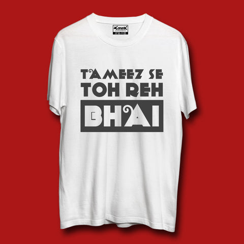 Image of Tameez Se Toh Reh Bhai T-Shirt White