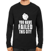 Image of You Have Failed This City Full Sleeve Black