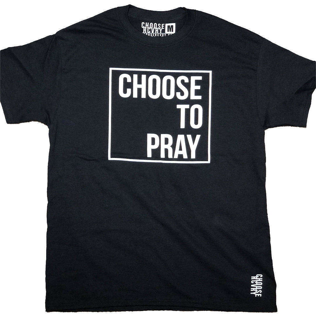 Choose To Pray T-Shirt (Unisex)