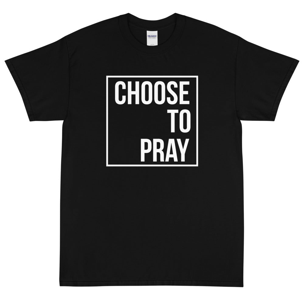 3XL-5XL Choose To Pray T-Shirts (Unisex)