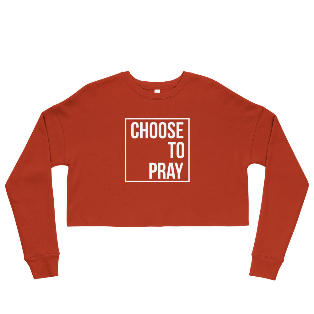 Choose to Pray Crop Sweatshirt
