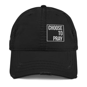 Choose to Pray Distressed Dad Hat