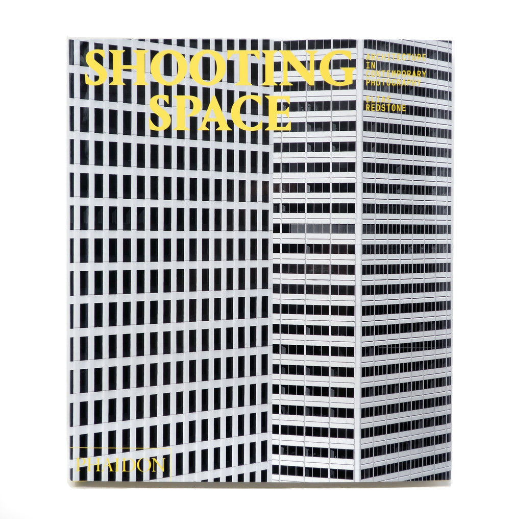 Shooting Space: Architecture in Contemporary Photography book by Elias Redstone