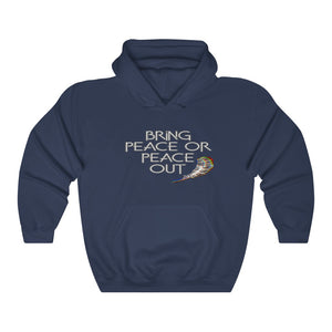 """Bring peace or peace out"" quote with feather Hoodie"