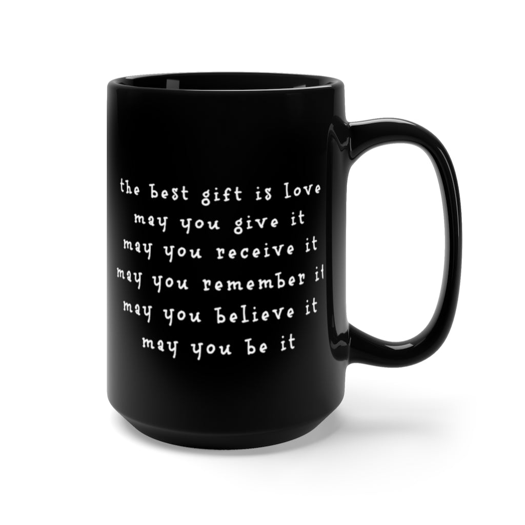 The Best Gift Is Love Quote Black Mug 15oz