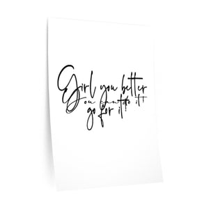 Girl you better go for it! Wall Decal