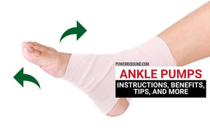 Ankle Pumps Exercises: Instructions, Benefits, Tips, and More