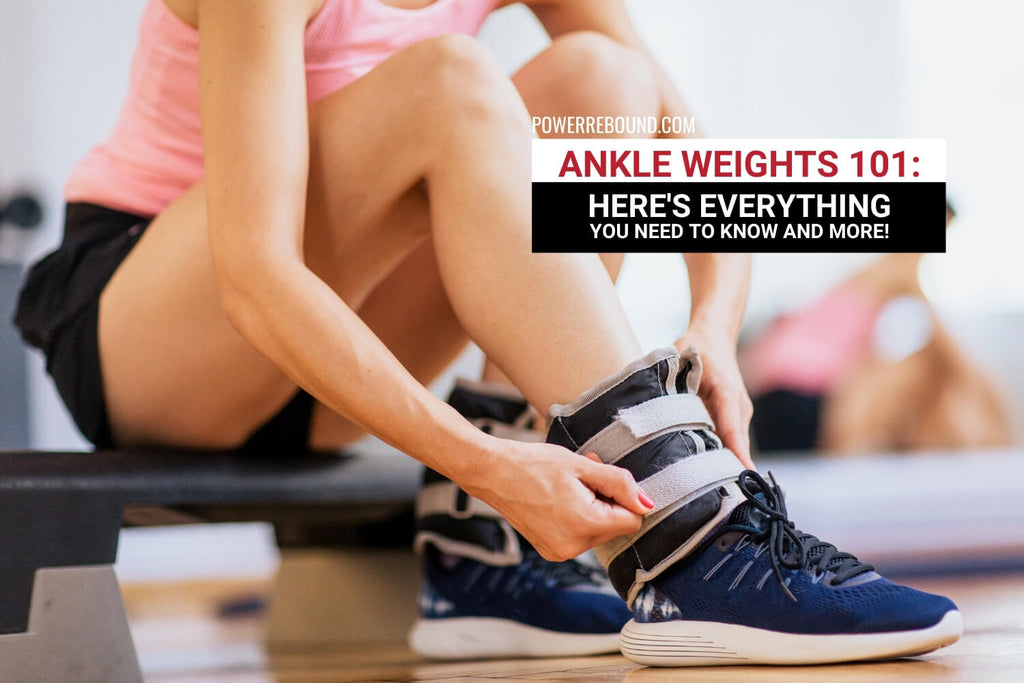 Ankle Weights 101: Here's Everything You Need to Know and More