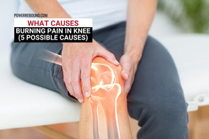 What Causes Burning Pain in Knee? (5 Possible Causes)