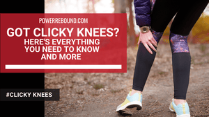 Got Clicky Knees? Here's Everything You Need to Know and More