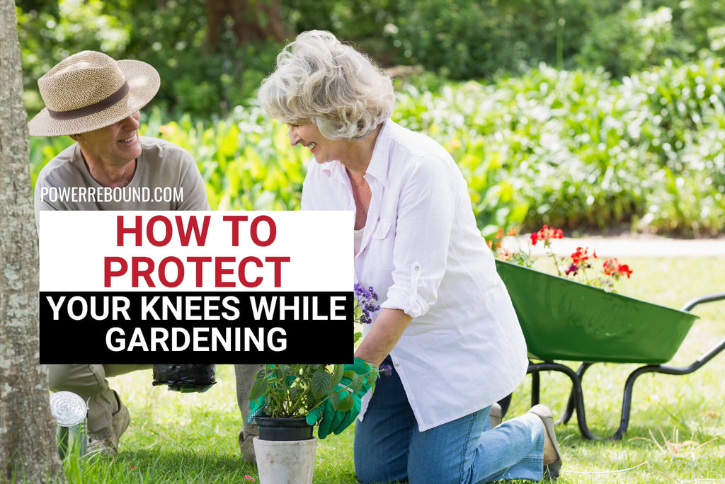 How To Protect Your Knees While Gardening