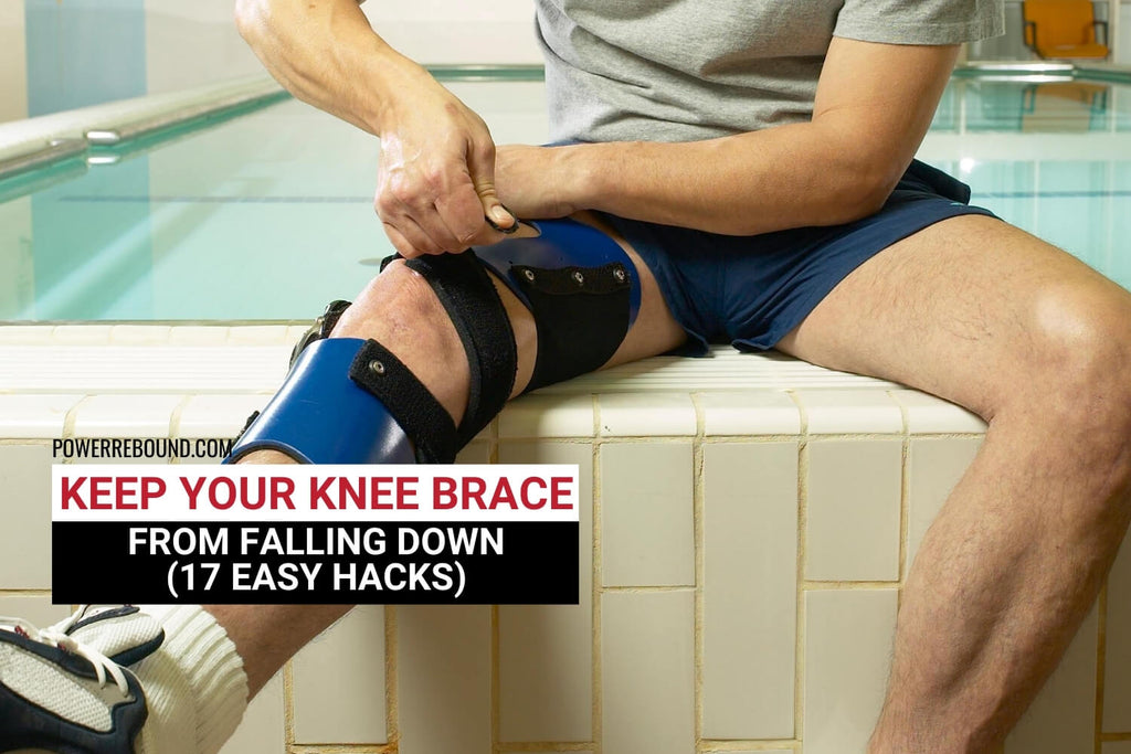 Keep Your Knee Brace From Falling Down: 17 Easy Hacks!