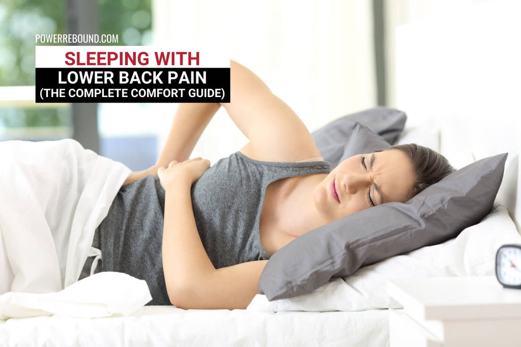 Sleeping With Lower Back Pain: The Complete Comfort Guide